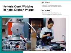 Female Cook Working In Hotel Kitchen Image Ppt PowerPoint Presentation Layouts Portfolio PDF