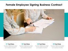 Female Employee Signing Business Contract Ppt PowerPoint Presentation Icon Layouts PDF