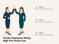 Female Employees Giving High Five Vector Icon Ppt PowerPoint Presentation Slides Shapes PDF