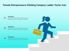 Female Entrepreneurs Climbing Company Ladder Vector Icon Ppt PowerPoint Presentation Icon Example PDF