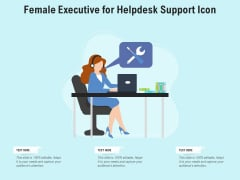 Female Executive For Helpdesk Support Icon Ppt PowerPoint Presentation File Designs PDF