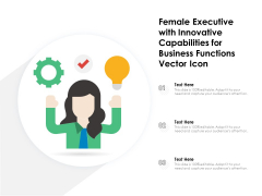 Female Executive With Innovative Capabilities For Business Functions Vector Icon Ppt PowerPoint Presentation Pictures Deck PDF