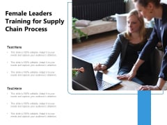 Female Leaders Training For Supply Chain Process Ppt PowerPoint Presentation File Formats PDF