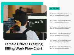Female Officer Creating Billing Work Flow Chart Ppt PowerPoint Presentation Layouts Introduction PDF