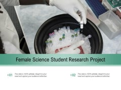 Female Science Student Research Project Ppt PowerPoint Presentation File Inspiration PDF