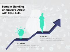 Female Standing On Upward Arrow With Idea Bulb Ppt PowerPoint Presentation File Slide PDF