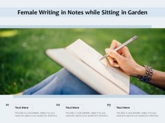 Female Writing In Notes While Sitting In Garden Ppt PowerPoint Presentation Gallery Microsoft PDF