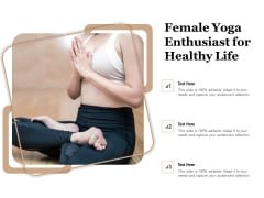 Female Yoga Enthusiast For Healthy Life Ppt PowerPoint Presentation File Styles PDF