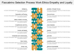 Fiaccabrino Selection Process Work Ethics Empathy And Loyalty Ppt Powerpoint Presentation Ideas Deck