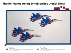 Fighter Planes Doing Synchronized Aerial Show Ppt PowerPoint Presentation Show Objects PDF