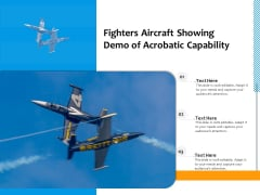 Fighters Aircraft Showing Demo Of Acrobatic Capability Ppt PowerPoint Presentation File Objects PDF