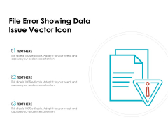 File Error Showing Data Issue Vector Icon Ppt PowerPoint Presentation Gallery Background Designs PDF