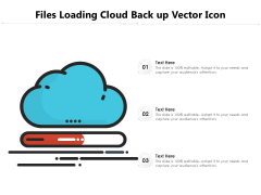 Files Loading Cloud Back Up Vector Icon Ppt PowerPoint Presentation File Model PDF
