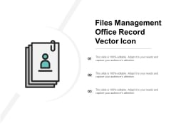 Files Management Office Record Vector Icon Ppt PowerPoint Presentation Outline Inspiration