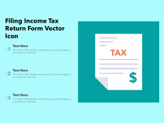 Filing Income Tax Return Form Vector Icon Ppt PowerPoint Presentation Slides Visual Aids PDF