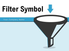 Filter Symbol Dollar Sign Funnel Ppt PowerPoint Presentation Complete Deck