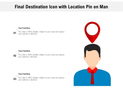 Final Destination Icon With Location Pin On Man Ppt PowerPoint Presentation Icon Infographics