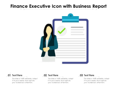 Finance Executive Icon With Business Report Ppt PowerPoint Presentation Infographic Template Samples PDF