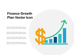 Finance Growth Plan Vector Icon Ppt PowerPoint Presentation Model Layouts