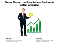 Finance Manager Icon Doing Business Development Strategy Optimization Ppt PowerPoint Presentation Outline Display PDF