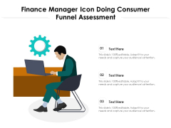 Finance Manager Icon Doing Consumer Funnel Assessment Ppt PowerPoint Presentation Visual Aids Deck PDF