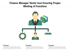 Finance Manager Vector Icon Ensuring Proper Working Of Functions Ppt PowerPoint Presentation Inspiration Ideas PDF
