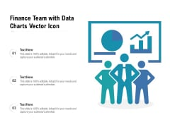 Finance Team With Data Charts Vector Icon Ppt PowerPoint Presentation Summary Microsoft PDF