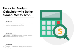 Financial Analysis Calculator With Dollar Symbol Vector Icon Ppt PowerPoint Presentation File Example Topics PDF