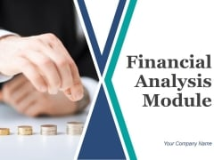 Financial Analysis Module PPT PowerPoint Presentation Complete Deck With Slides