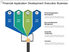 Financial Application Development Executive Business Management Corporate Trademarks Ppt PowerPoint Presentation Portfolio Graphics