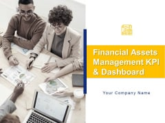 Financial Assets Management KPI And Dashboard Ppt PowerPoint Presentation Complete Deck With Slides