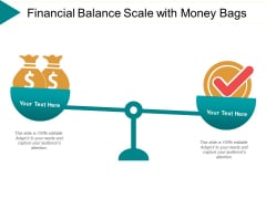 Financial Balance Scale With Money Bags Ppt PowerPoint Presentation Gallery Templates