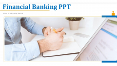 Financial Banking PPT Ppt PowerPoint Presentation Complete Deck With Slides
