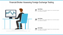 Financial Broker Assessing Foreign Exchange Trading Ppt PowerPoint Presentation Gallery Diagrams PDF