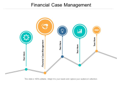 Financial Case Management Ppt PowerPoint Presentation Infographics Deck Cpb