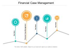 Financial Case Management Ppt PowerPoint Presentation Infographics Deck Cpb