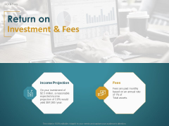 Financial Consultancy Proposal Return On Investment And Fees Ppt PowerPoint Presentation File Infographics PDF
