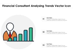 Financial Consultant Analysing Trends Vector Icon Ppt PowerPoint Presentation Styles Deck PDF