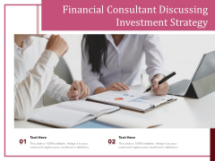 Financial Consultant Discussing Investment Strategy Ppt PowerPoint Presentation Summary Deck PDF