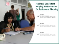 Financial Consultant Helping Senior Person For Retirement Planning Ppt PowerPoint Presentation Gallery Smartart PDF