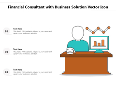 Financial Consultant With Business Solution Vector Icon Ppt PowerPoint Presentation Layouts PDF