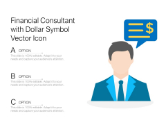 Financial Consultant With Dollar Symbol Vector Icon Ppt PowerPoint Presentation File Samples PDF