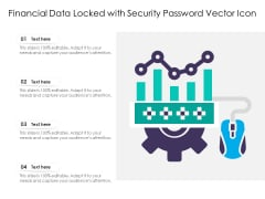 Financial Data Locked With Security Password Vector Icon Ppt PowerPoint Presentation Icon Professional PDF