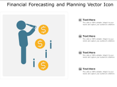 Financial Forecasting And Planning Vector Icon Ppt PowerPoint Presentation Gallery Ideas PDF