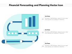 Financial Forecasting And Planning Vector Icon Ppt PowerPoint Presentation Layouts Slides PDF