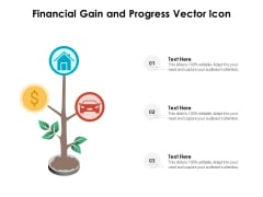Financial Gain And Progress Vector Icon Ppt PowerPoint Presentation Outline Designs Download PDF
