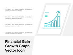 Financial Gain Growth Graph Vector Icon Ppt Powerpoint Presentation File Show