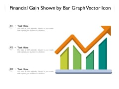 Financial Gain Shown By Bar Graph Vector Icon Ppt PowerPoint Presentation File Diagrams PDF