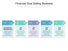 Financial Goal Setting Business Ppt PowerPoint Presentation Professional Example Cpb