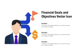 Financial Goals And Objectives Vector Icon Ppt PowerPoint Presentation Infographic Template Graphic Images